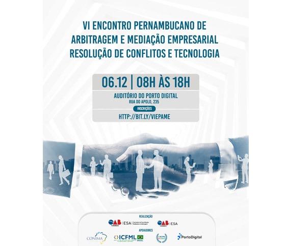 VI ENCONTRO PERNAMBUCANO DE ARBITRAGEM E MEDIAÇÃO EMPRESARIAL RESOLUÇÃO DE CONFLITOS E TECNOLOGIA_00